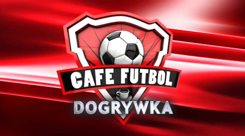 Dogrywka Cafe Futbol. Emisja na Polsatsport.pl