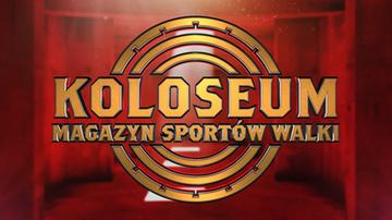 Magazyn Koloseum o Polsat Boxing Night i KSW 57. Transmisja w Polsacie Sport Extra i na Polsatsport.pl