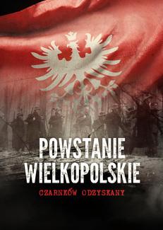 Powstanie Wielkopolskie. Czarnków odzyskany